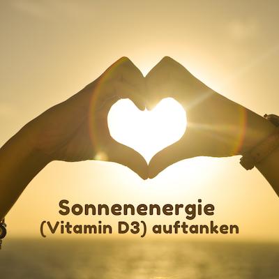 Sonnenenergie - Vitamin D3 aufladen
